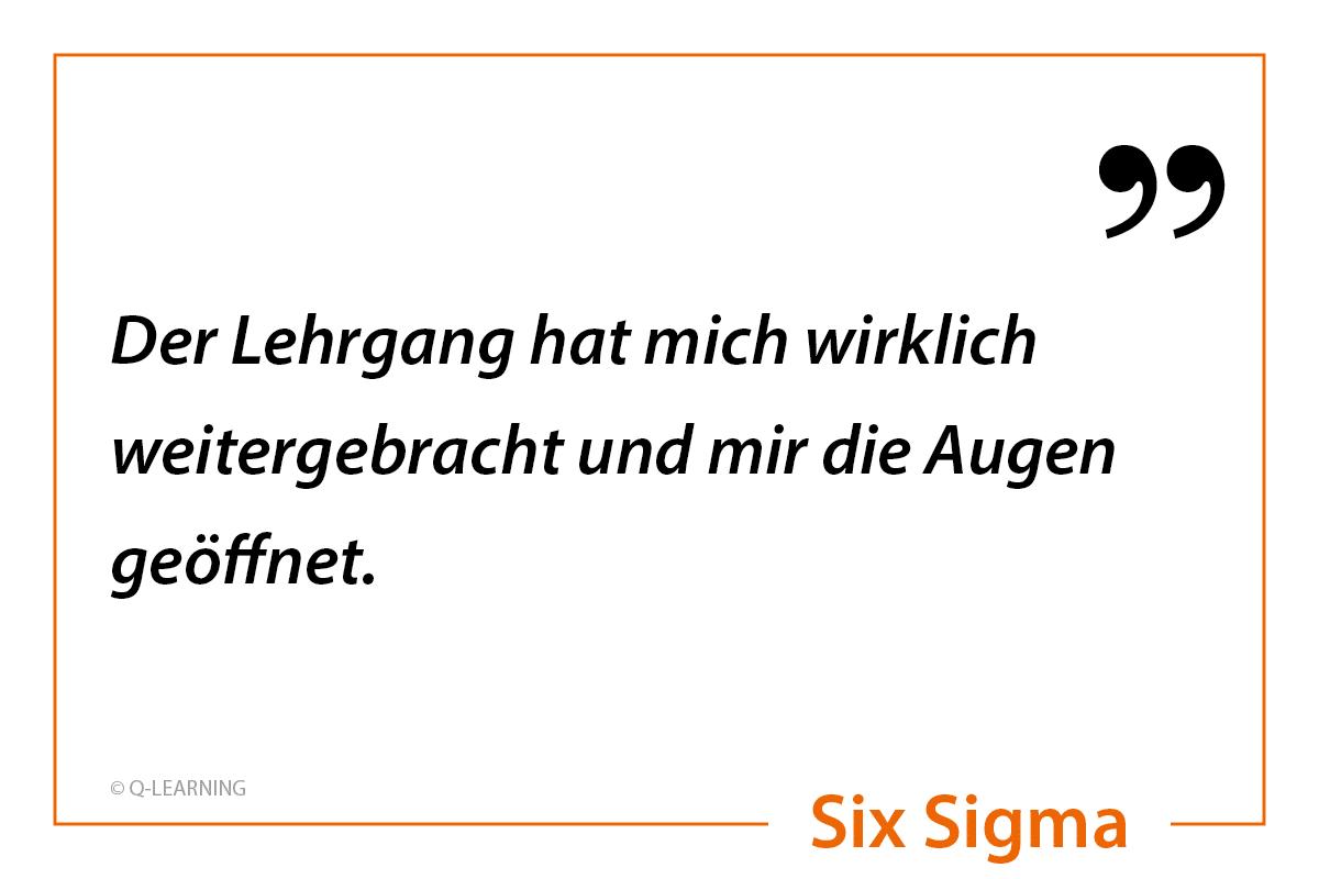 """Bewertung SIX SIGMA Teilnehmer """"Der Lehrgang hat mich wirklich weitergebracht und mir die Augen geöffnet."""""""