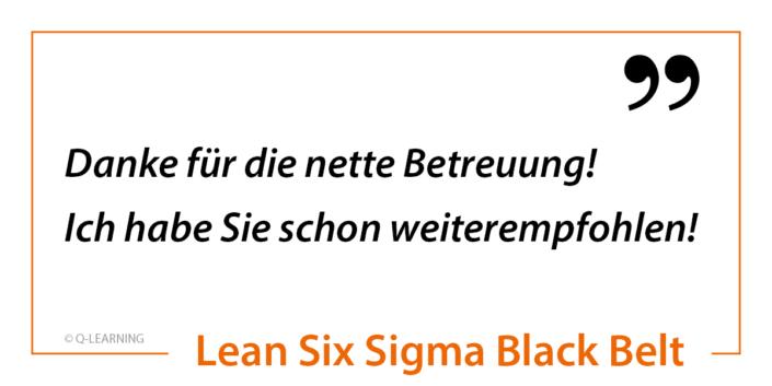 """Bewertung LEAN SIX SIGMA Black Belt """"Danke für die nette Betreuung! Ich habe Sie schon weiterempfohlen!"""""""