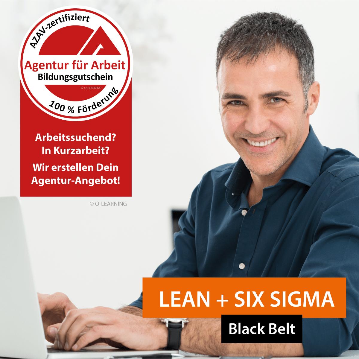 LEAN SIX SIGMA Black Belt Agentur für Arbeit Bildungsgutschein